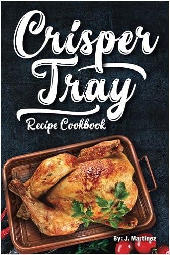 Amazon.com: Crisper Tray Recipe Cookbook: Newest Complete ...