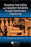 img - for Designing Food Safety and Equipment Reliability Through Maintenance Engineering book / textbook / text book