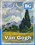 Beautiful Grayscale Van Gogh Paintings Coloring Book: Van Gogh Coloring Book (Grayscale Coloring) (Art   Therapy)  (Adult Coloring Books) (Grayscale Fantasy)
