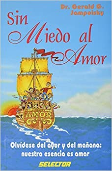 Book Sin miedo al amor / Without fear of love (Spanish Edition) by Gerald G. Jampolsky (1997-12-03)