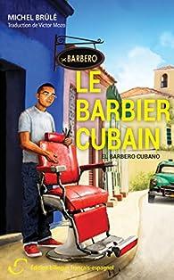 Le barbier cubain par Michel Brulé