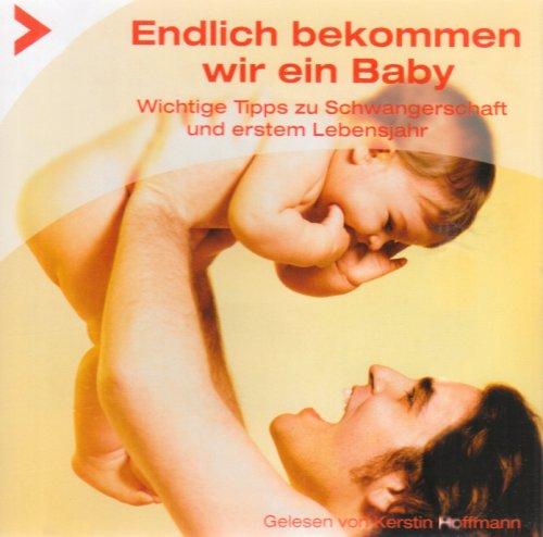 Endlich bekommen wir ein Baby, 1 Audio-CD