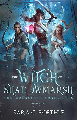 The Witch of Shadowmarsh (The Moonstone Chronicles Book ()