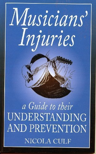 Musician's injuries: A guide to their understanding and prevention, Culf, Nicola