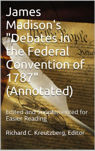 """James Madison's """"Debates in the Federal Convention of 1787"""