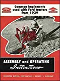 FULLY ILLUSTRATED FORD TRACTOR 2N 8N 9N 600 601 700 701 800 801 900 901 TRACTORS IMPLEMENT ASSEMBLY & OPERATING INSTRUCTIONS MANUAL 1948 1949 1950 1951 1952 1953