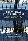 img - for Relational Suicide Assessment: Risks, Resources, and Possibilities for Safety book / textbook / text book