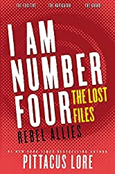 I Am Number Four: The Lost Files: Rebel Allies (Lorien Legacies: The Lost Files)