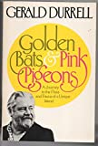 Golden Bats and Pink Pigeons, Gerald Durrell, 0671507575