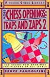 More Chess Openings: Traps And Zaps 2 (fireside Chess Library)-Bruce Pandolfini