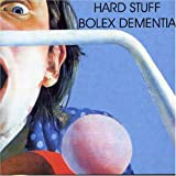 Bolex Dementia by Hard Stuff
