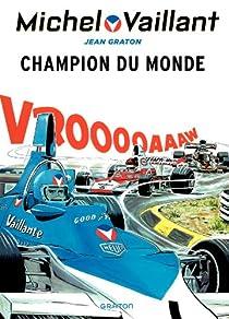 Michel Vaillant, Tome 26 : Champion du monde par Graton