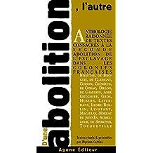 D'une abolition l'autre: Textes d'un autre temps pour un débat d'aujourd'hui (French Edition)