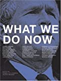 img - for What We Do Now book / textbook / text book