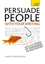 Persuade People with Your Writing: Teach Yourself