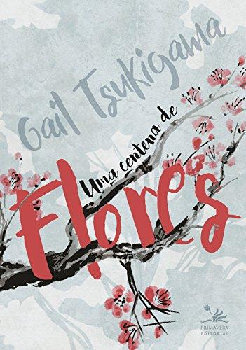 Uma centena de flores por [Tsukiyama, Gail]