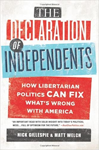 The Declaration of Independents: How Libertarian Politics