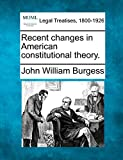 Recent changes in American constitutional theory.
