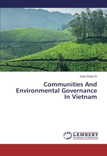 Communities And Environmental Governance In Vietnam by LAP LAMBERT Academic Publishing