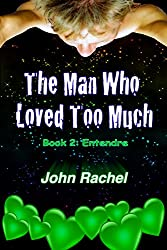 The Man Who Loved Too Much - Book 2: Entendre