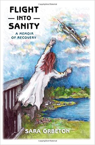 Flight Into Sanity: A Memoir of Recovery