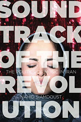 - Soundtrack of the Revolution: The Politics of Music in Iran (Stanford Studies in Middle Eastern and Islamic Societies and Cultures)