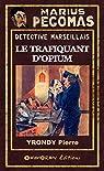 Marius Pégomas - Le Trafiquant d'Opium par Yrondy