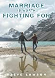 Marriage is Worth Fighting For