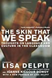 The Skin That We Speak: Thoughts on Language and Culture in the Classroom, Lisa Delpit, 1595583505