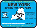 New York zombie hunting permit 2013/2014 decal bumper sticker