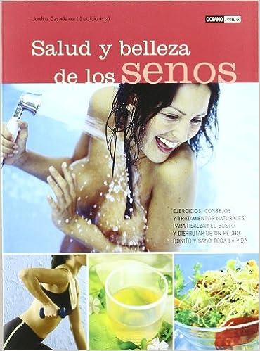 Salud y belleza de los Senos/ Breast Health and Beauty (Spanish Edition) (Spanish) Paperback – May 2, 2005