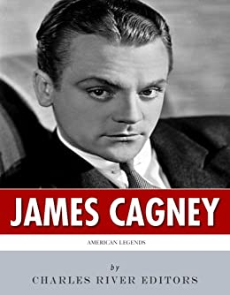 American Legends: The Life of James Cagney by [Charles River Editors]