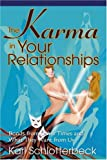 The Karma in Your Relationships, Karl Schlotterbeck, 0595261396