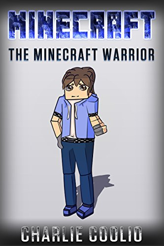 Download KIDS: Minecraft: The Minecraft Warrior (Kid's Books, Books For Kids, Children, Girl Books) (Kids Chapter Books, Funny Books, Girl Books 9-12, Books For … Girls, Tales For Kids, Girl Books For Kids) Pdf