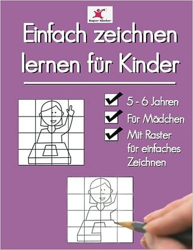 Einfach Zeichnen Lernen Fur Kinder Tolle Motive Fur Madchen Ab 5