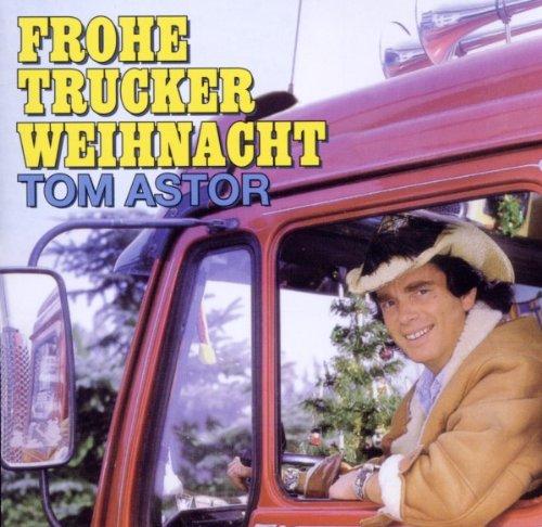 Tom Astor - Frohe Trucker Weihnacht - Zortam Music