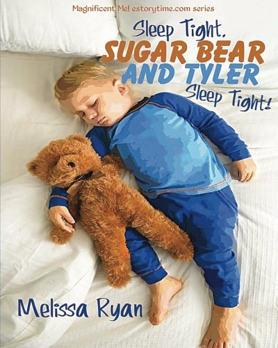 Read Online Sleep Tight, Sugar Bear and Tyler, Sleep Tight!: Personalized Children's Books, Personalized Gifts, and Bedtime Stories (A Magnificent Me! estorytime.com Series) pdf epub