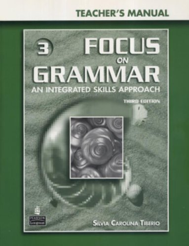 Focus on Grammar 3: An Integrated Skills Approach Teacher's Manual with Teacher Resource CD-ROM (Third Edition)
