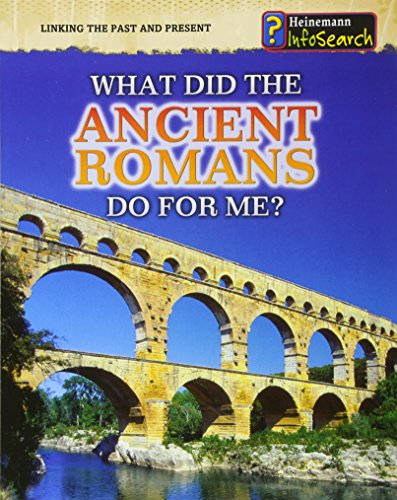 What Did the Ancient Romans Do for Me? (Linking the Past and Present)