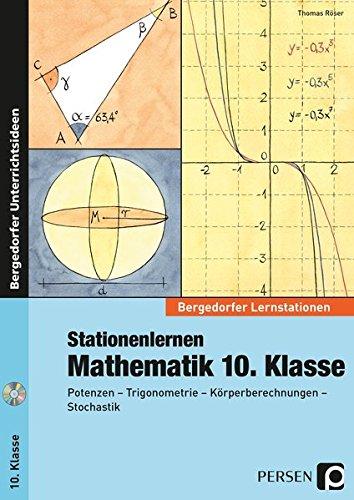 Stationenlernen Mathematik 10. Klasse: Potenzen - Trigonometrie - Körperberechnungen - Stochastik (Bergedorfer Lernstationen) Sondereinband – 1. Dezember 2016 Thomas Röser 3403235874 für die Sekundarstufe I EDUCATION