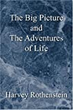 The Big Picture and the Adventures of Life, Harvey Rothenstein, 1425759033