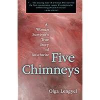 Five Chimneys: A Woman Survivor's True Story of Auschwitz