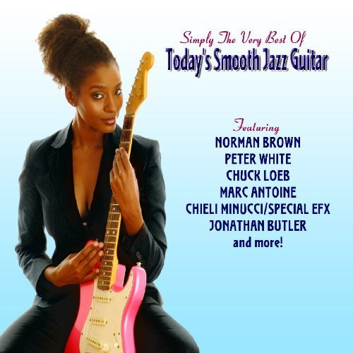 Simply the Very Best Of Today's Smooth Jazz by Simply the Very Best of Todays Smooth Jazz Guitar (2008-05-27)