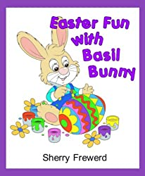 Easter Fun with Basil Bunny: Easter fun and learning for toddler and preschool age children.