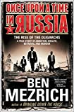 Once Upon a Time in Russia: The Rise of the Oligarchs-A True Story of Ambition, Wealth, Betrayal, and Murder