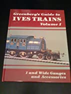 Greenberg's Guide to Ives Trains,…