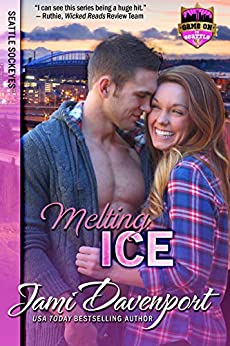 Melting Ice: Game On in Seattle (Seattle Sockeyes Book 3) by [Davenport, Jami]