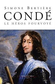 Condé, le héros fourvoyé par Bertière