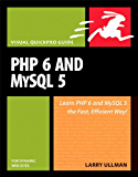 PHP 6 and MySQL 5 for Dynamic Web Sites: Visual QuickPro Guide