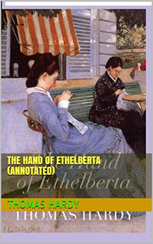 The Hand Of Ethelberta Annotated Kindle Edition By Thomas Hardy